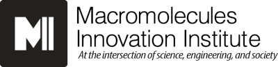 Black logo that says Macromolecules Innovation Institute. At the intersection of science, engineering, and society.